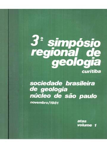 3º Simpósio Regional de Geologia - 2 Volumes - Novembro de 1981