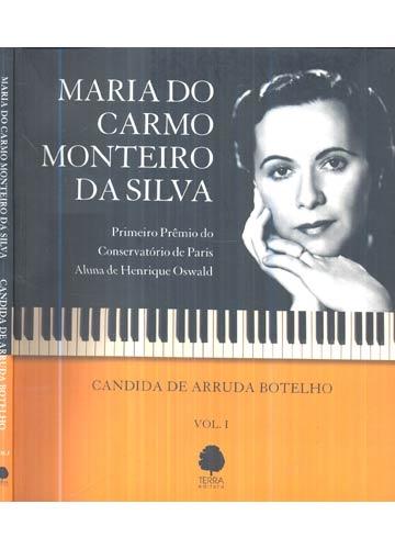 Maria do Carmo Monteiro da Silva - Volume 1