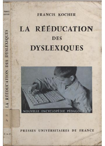 La Rééducation Des Dyslexiques