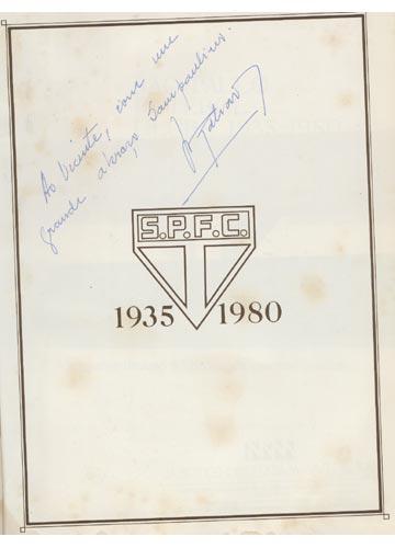 São Paulo Futebol Clube - 1935 / 1980 - Com dedicatória do presidente do SPFC.