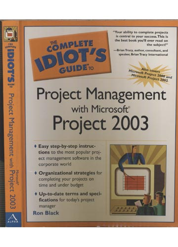 The Complete Idiot´s Guide to Project Management With Microsoft Project 2003