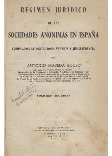 Regimen Juridico de las Sociedades Anonimas en Espanã - Volumen II