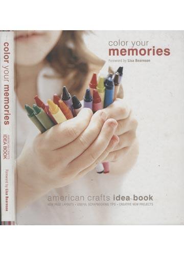 Color Your Memories - American Crafts Idea Book