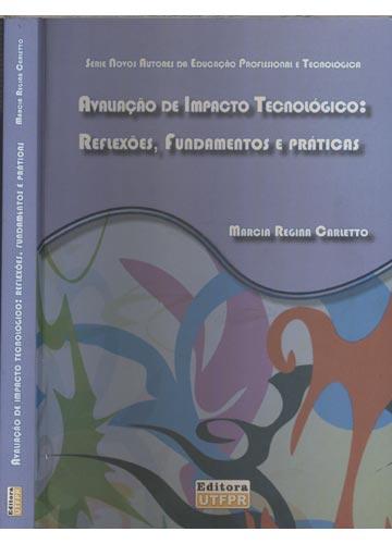 Avaliação de Impacto Tecnológico - Reflexões - Fundamentos e Práticas