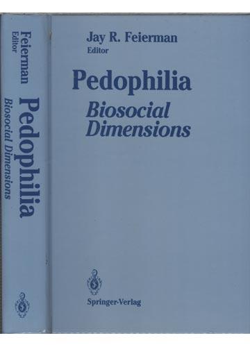 Pedophilia - Biosocial Dimensions