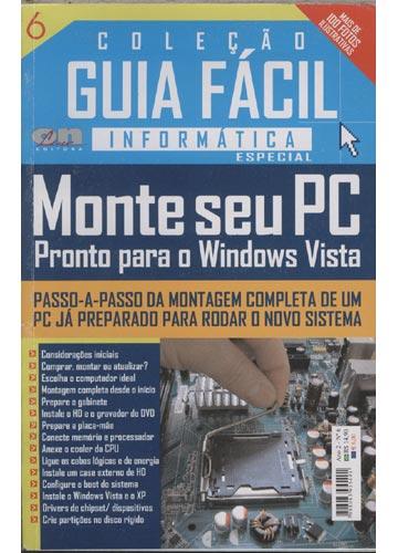 Coleção Guia Fácil Informatica - Monte seu PC - Volume 6