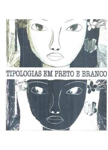 Tipologias em Preto e Branco