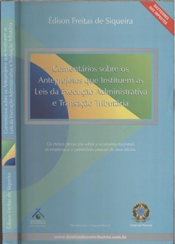 Comentários Sobre os Anteprojetos que Instituem as Leis da Execução Administrativa e Transação Tributária