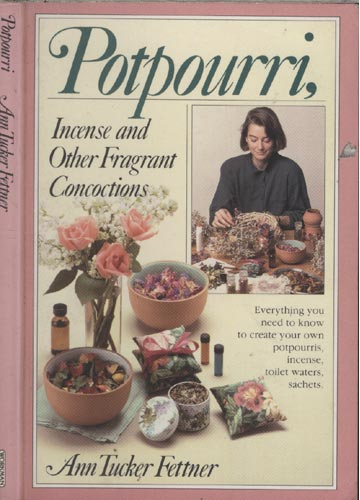 Potpourri - Incense and Other Fragrant Concoctions