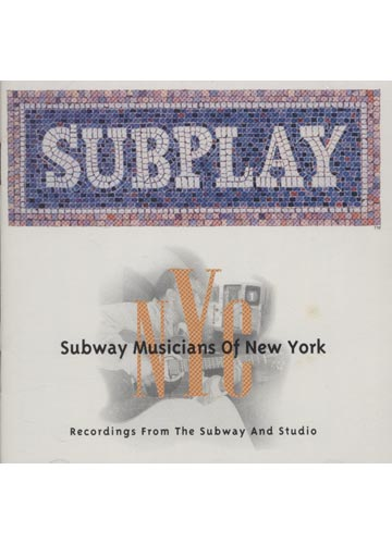 Subplay NYC - Subway Musicians of New York *importado*