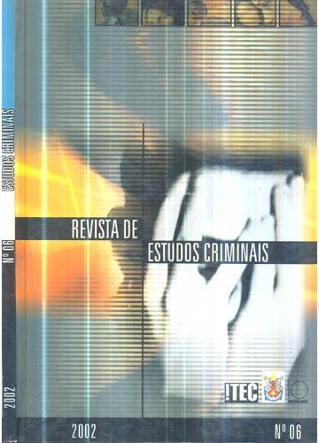 Revista de Estudos Criminais - Ano 2 - Nº.06