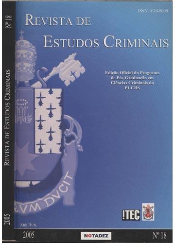 Revista de Estudos Criminais - Ano IV - Nº.18 - Abr/Jun 2005
