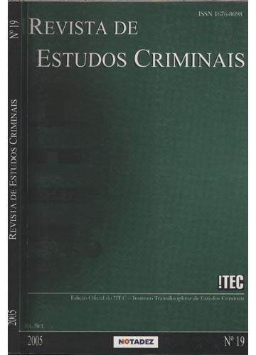 Revista de Estudos Criminais - Ano V - Nº.19 - Jul/Set - 2005