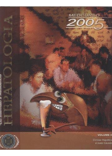 Hepatologia - Volume II - Cirrose Hepática e suas Causas - Do Internato à Residência - Medcurso 2005