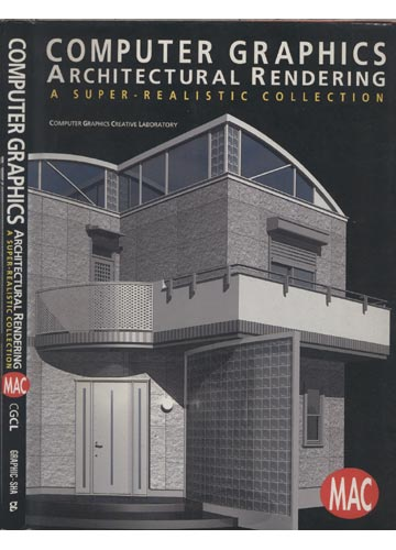 Computer Graphics - Architectural Rendering - A Super-Realistic Collection