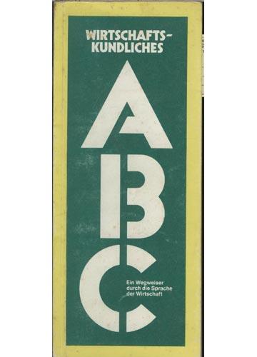 Wirtschafts-Kundliches - ABC