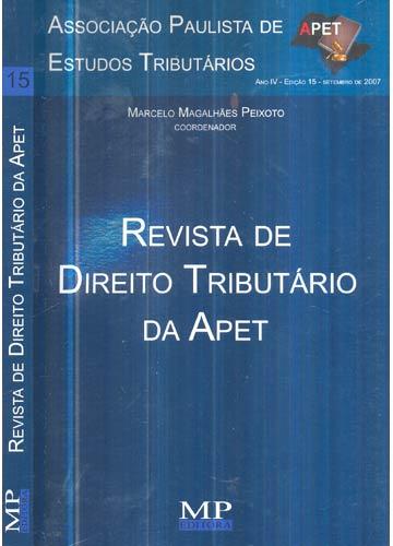 Revista de Direito Tributário da Apet - Ano IV - Nº.15 - Setembro de 2007