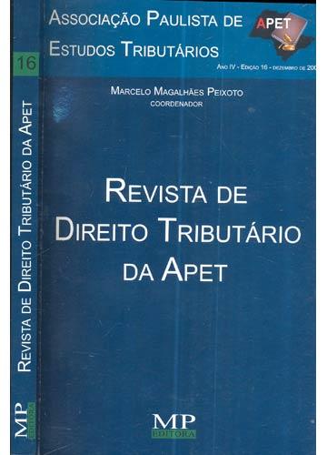 Revista de Direito Tributário da Apet - Ano IV - Nº.16 - Dezembro de 2007