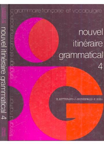 Nouvel Itinéraire Grammatical - Volume 4
