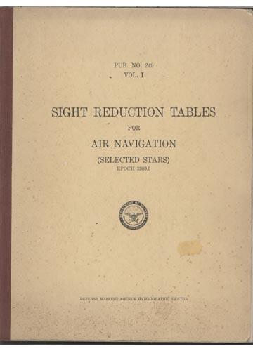 Sight Reduction Tables for Air Navigation - Pub. N°. 249 - Volume 1