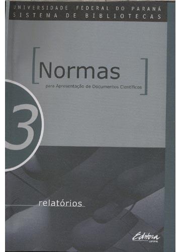 Relatórios - Volume 3 - Normas para Apresentação de Documentos Científicos
