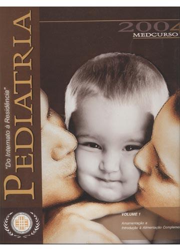 Pediatria - Volume I - Amamentação - Medcurso - Do Internato à Residência