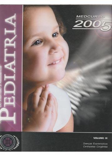 Pediatria - Volume IX - Doenças Exantemáticas - Cardiopatias Congênitas - Medcurso - Do Internato à Residência