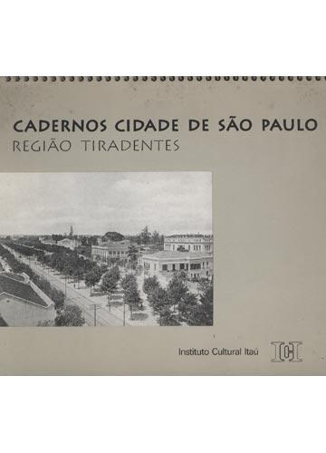Cadernos Cidade de São Paulo - Região Tiradentes