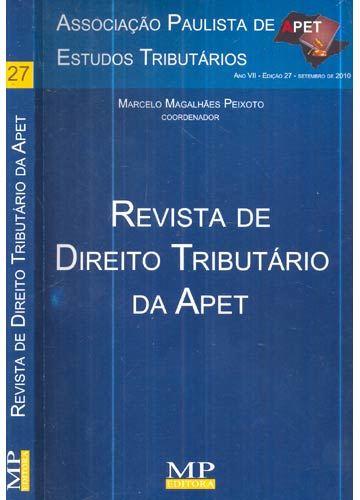 Revista de Direito Tributário da Apet - Ano VII - Nº.27 - Setembro 2010
