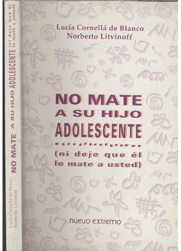 No Mate a su Hijo Adolescente - Ni Deje que él lo Mate a Usted