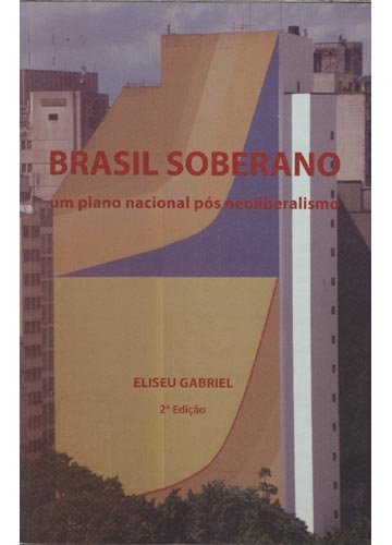 Brasil Soberano - Um Plano Nacional Pós Neoliberalismo