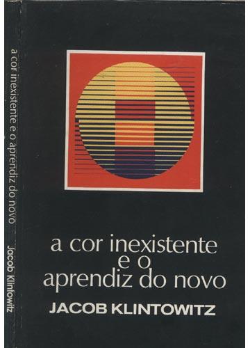 A Cor Inexistente e o Aprendiz do Novo - Com Dedicatória do Autor