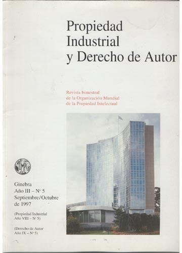 Propiedad Industrial y Derecho de Autor - Año III - Nº.05 - Septiembre/Octubre de 1997