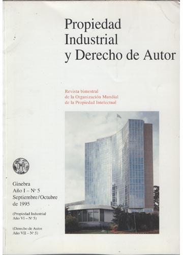 Propiedad Industrial y Derecho de Autor - Año I - Nº.05 - Septiembre/Octubre de 1995