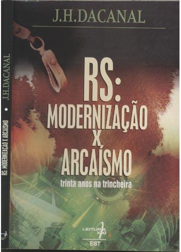 RS - Modernização x Arcaísmo