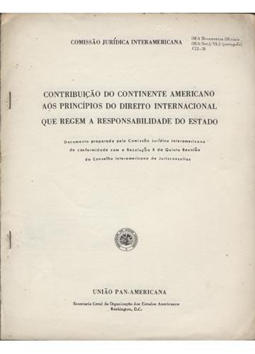 Contribuição do Continente Americano aos Princípios do Direito Internacional que Regem a Responsabilidade do Estado