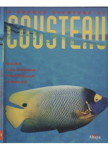 Baixa Califórnia - Península e Golfo - A Grande Aventura de Cousteau - Nº 6