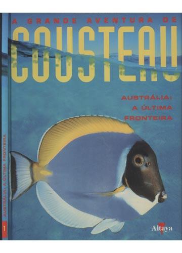 Austrália A Última Fronteira - A Grande Aventura de Cousteau - Nº.1