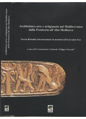 Archittettura Arte e Artigianato nel Mediterraneo Dalla Prestoria all' Alto Medioevo