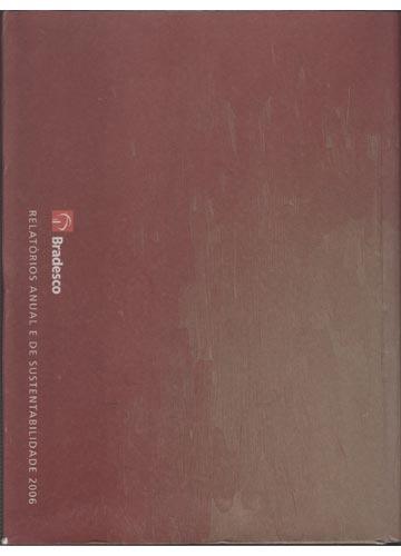 Bradesco - Relatórios Anual e de Sustentabillidade 2006 - 3 Volumes