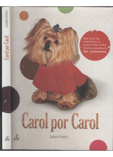 Carol por Carol - Com Dedicatória da Autora