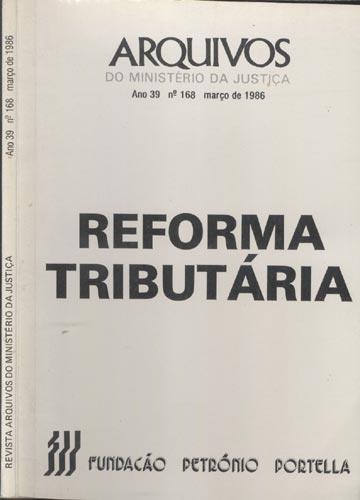 Revista Arquivos do Ministério da Justiça - Ano 39 - Nº.168 - Março de 1986
