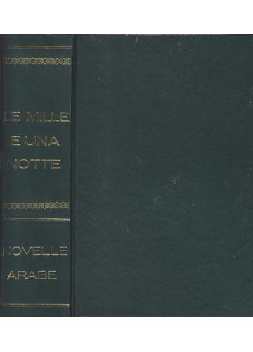 Le Mille e Una Notte - Novelle Arabe