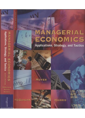 Managerial Economics - Applications Strategy and Tactics
