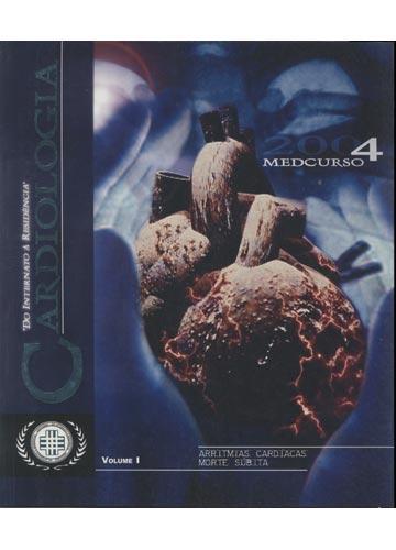 Cardiologia - Volume I - Arritmias Cardíacas - Morte Súbita - Medcurso - Do Internato à Residência