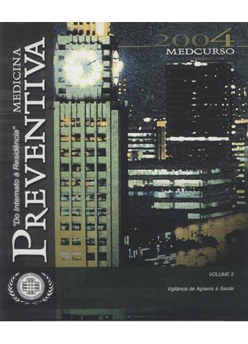 Medicina Preventiva - Volume 5 - Medcurso 2004