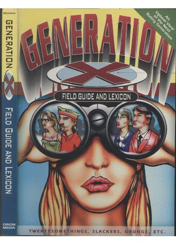 Generation X - Field Guide and Lexicon