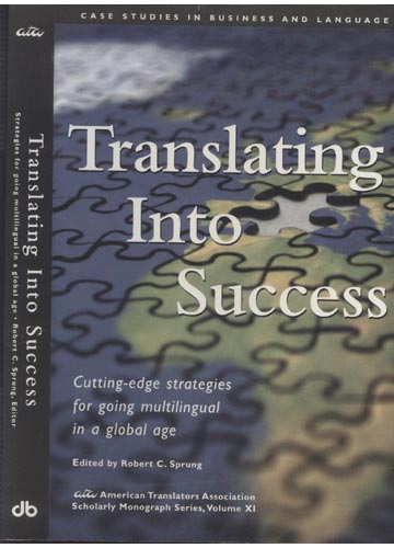 Translating Into Success - Strategies for Going Multilingual in a Global Age