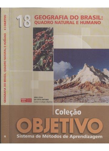 Geografia do Brasil - Quadro Natural e Humano - Livro 18