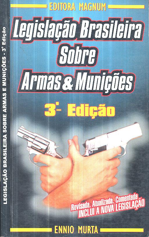 Legislação Brasileira Sobre Armas & Munições